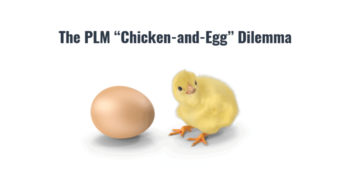 PLM Chicken and Egg Dilemma